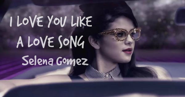 Guitar Chords: I Love You Like a Love Song by Selena Gomez